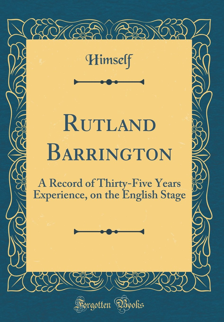 Download Rutland Barrington: A Record of Thirty-Five Years Experience, on the English Stage (Classic Reprint) pdf