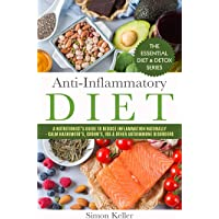 Anti-Inflammatory Diet: A Nutritionist's Guide to Reduce Inflammation Naturally - Calm Hashimoto's, Crohn's, IBS & Other…
