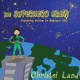 The Superhero Brain: Explaining autism to empower kids (girl, light skin)