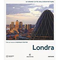 Londra. Le grandi città dell'architettura. Ediz. illustrata