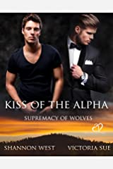 Kiss of the Alpha (Supremacy of Wolves Book 2) Kindle Edition