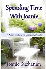 Spending Time With Joanie: A Weekly Devotional for Your Spiritual Growth Paperback