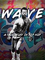 Wave A True Story in Hip Hop [OV]