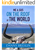 Me & Gus on the Roof of the World