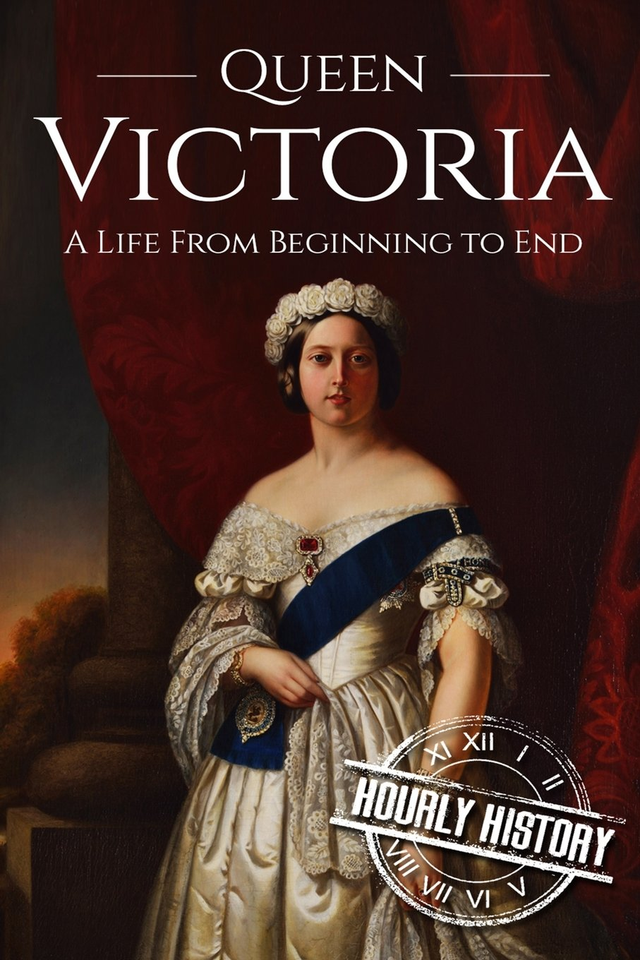 Queen Victoria: A Life From Beginning to End PDF