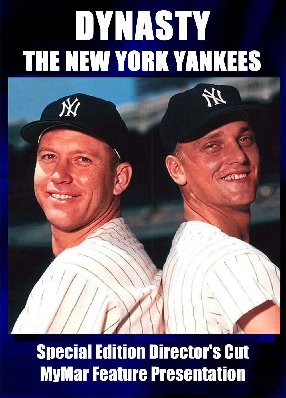 Dynasty: The New York Yankees-SPECIAL EDITION DIRECTOR'S CUT. Available Now.