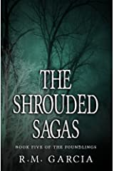 The Shrouded Sagas: Book Five of the Urban Fantasy Paranormal Vampire Series, The Foundlings Kindle Edition