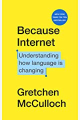 Because Internet: Understanding how language is changing Hardcover