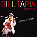 YOUNG AT HEART - BILL TAPIA Japan Live