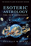 Esoteric Astrology: The New Astrology