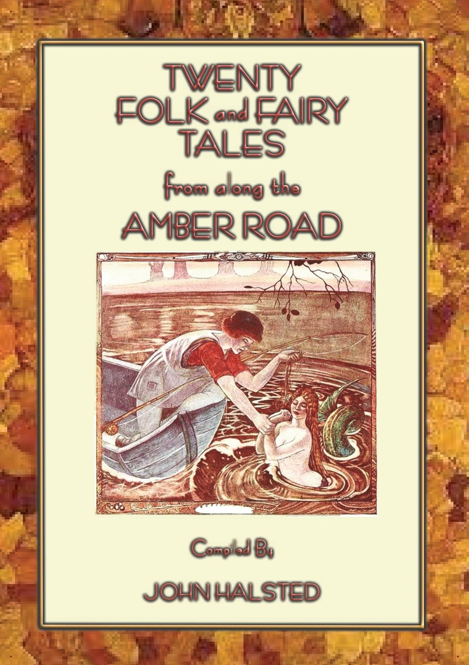 Read Online Twenty Folk and Fairy Tales from Along the Amber Road PDF
