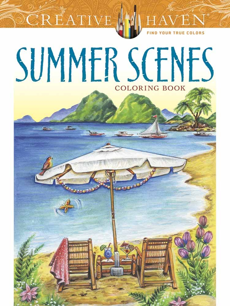Creative Haven Summer Scenes Coloring Book (Adult Coloring) (Creative Haven Coloring Books)