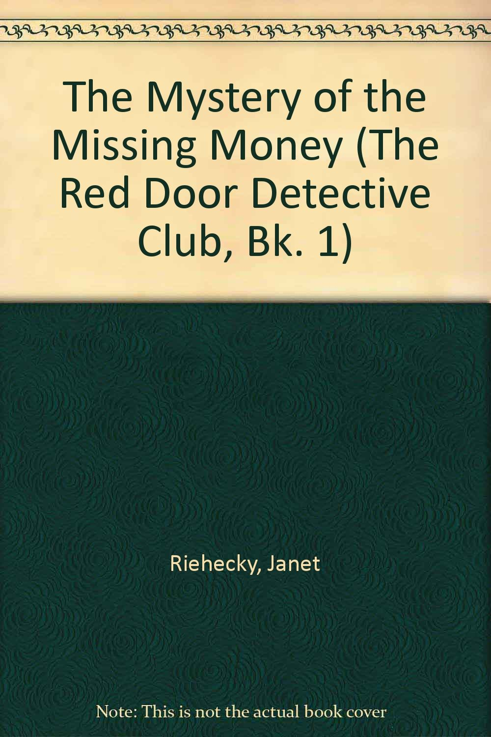 The Mystery Of The Missing Money The Red Door Detective Club Bk 1