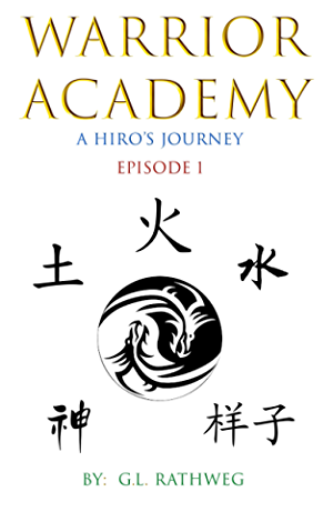 Warrior Academy: A Hiro's Journey - Episode 1 (Warrior Academy )