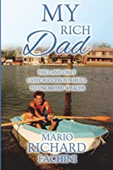 My Rich Dad:: The 1 and Only 1-Step Success Formula to Unlimited Wealth Paperback