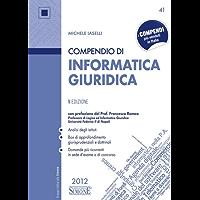 Compendio di Informatica Giuridica: • Analisi degli istituti • Box di approfondimento giurisprudenziali e dottrinali • Domande più ricorrenti in sede d'esame o di concorso