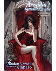 Arcadia's Ignoble Knight, Volume 2: The Sorceress of Ash Town Part II