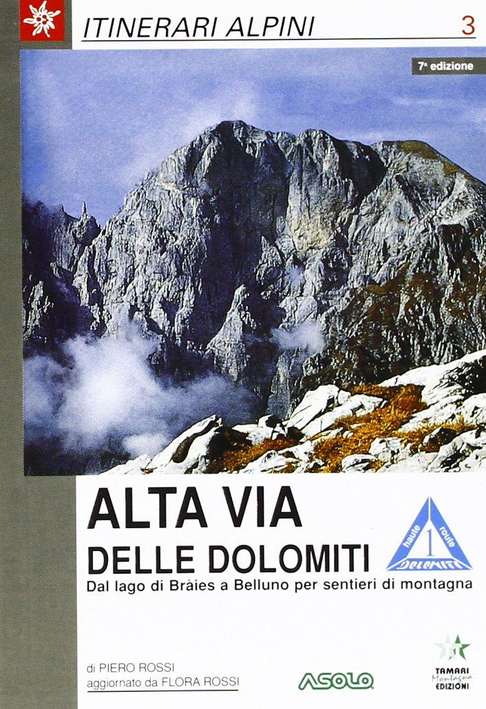 Amazon it: Alta via delle Dolomiti: 1 - Piero Rossi - Libri
