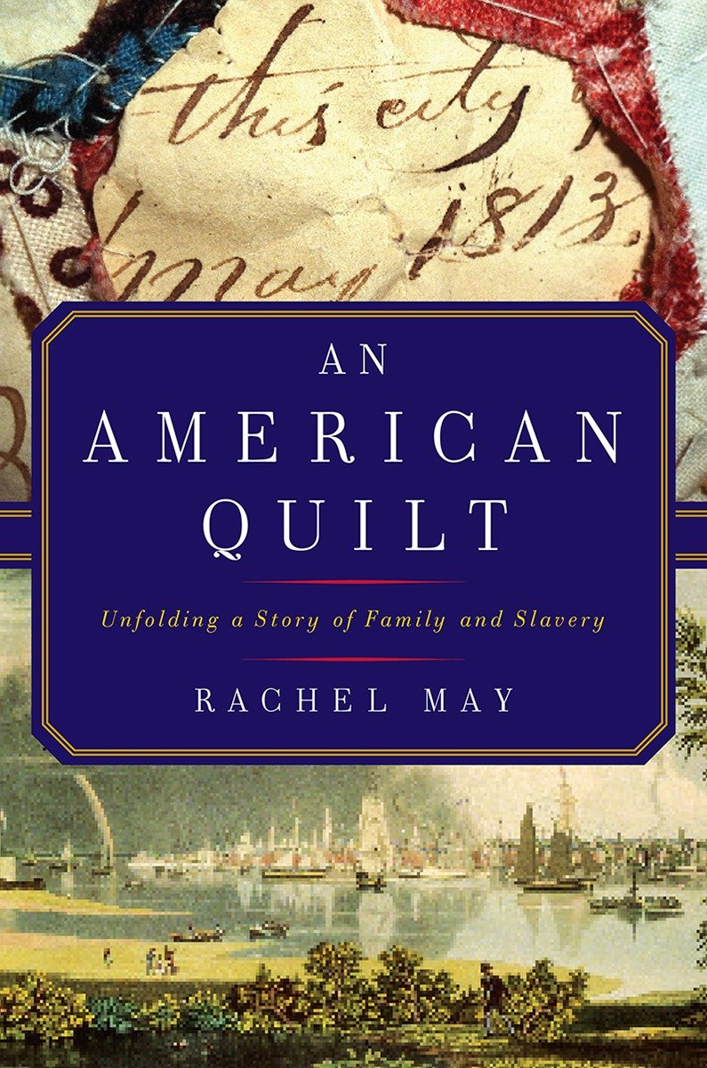 An American Quilt: Unfolding a Story of Family and Slavery ebook