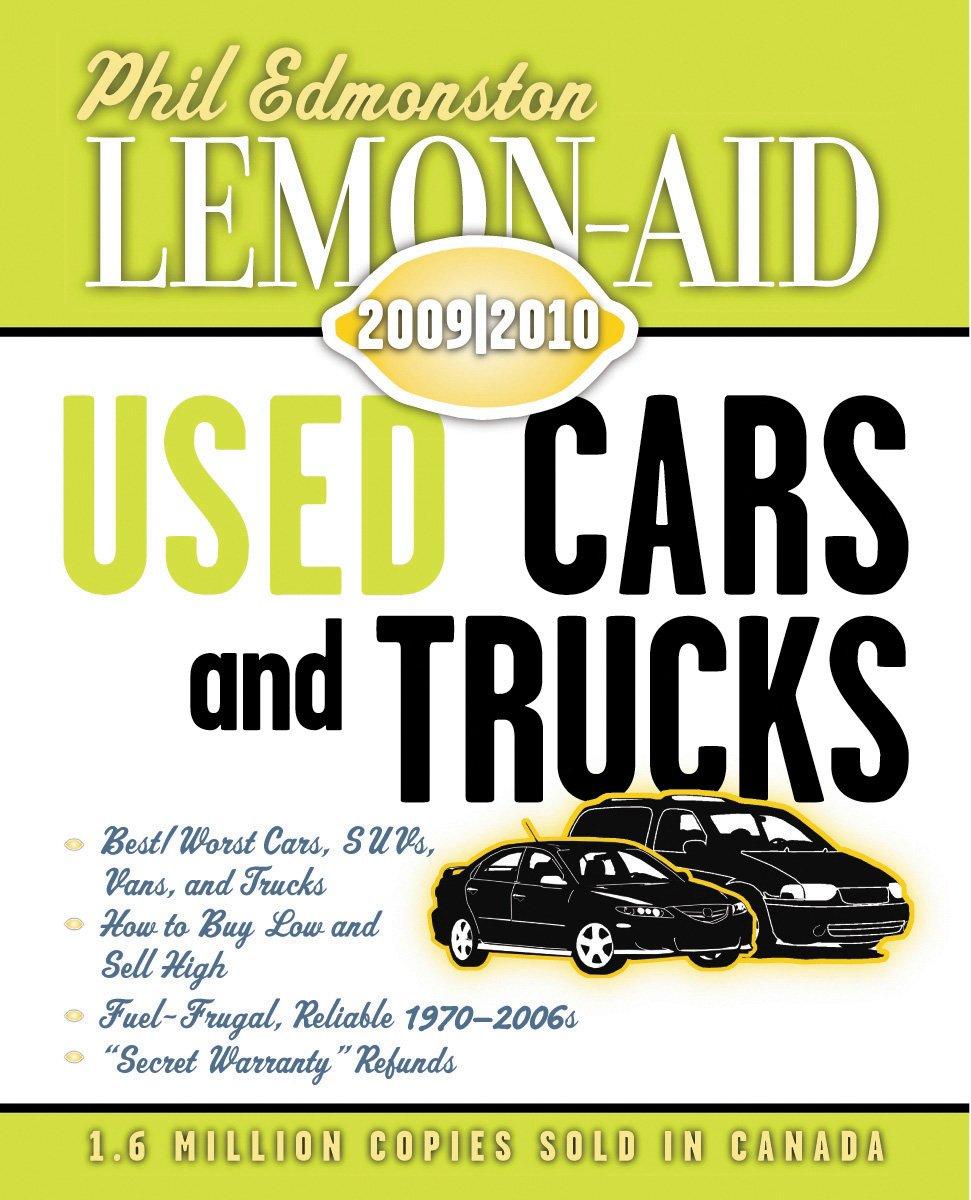 Lemon-Aid Used Cars and Trucks 2009-2010 (Lemon Aid New and Used Cars and  Trucks): Phil Edmonston: 9781554884049: Amazon.com: Books