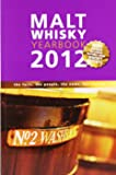 Malt Whisky Yearbook 2012: The Facts, the People, the News, the Stories