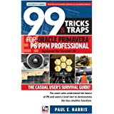 99 Tricks and Traps for Oracle Primavera P6 PPM Professional: Updated for Version 20