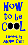 How to Be Cool (English Edition)