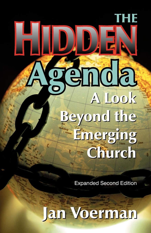 The Hidden Agenda: A Look Beyond the Emerging Church: Jan ...
