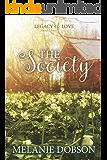 The Society: A Legacy of Love Novel