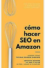 Cómo hacer SEO en Amazon: Aprendes a destacar tus productos en los resultados de búsqueda de Amazon (Spanish Edition) Kindle Edition
