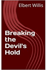 Breaking the Devil's Hold Kindle Edition