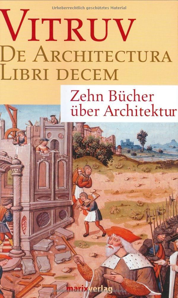 Über die Architektur/De architectura libri decem: Zehn Bücher über Architektur