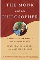 The Monk and the Philosopher: A Father and Son Discuss the Meaning of Life Paperback