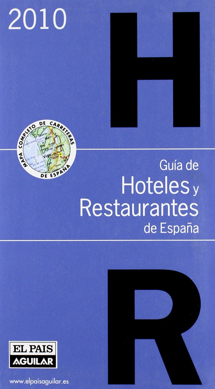 Guía de Hoteles y Restaurantes de España 2010 Guías comentadas ...