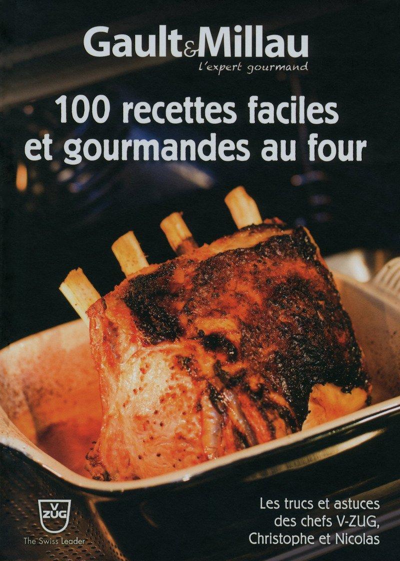 Amazon.fr - 100 recettes faciles et gourmandes au four - Gault millau,  Pascal Menard - Livres