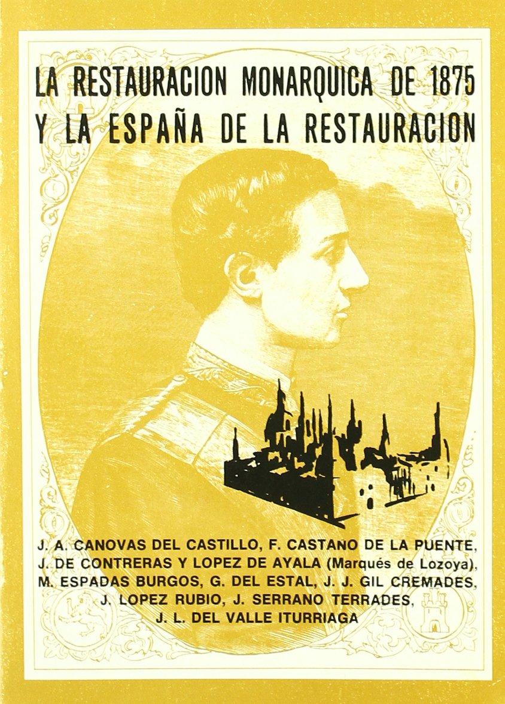 Restauracion Monarquica de 1875 y la España de la Restauracion: Amazon.es: Libros en idiomas extranjeros
