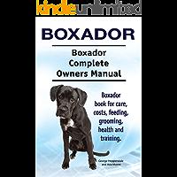 Boxador Dog. Boxador dog book for costs, care, feeding, grooming, training and health. Boxador dog Owners Manual.