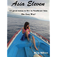 Asia Eleven 11 Great Towns to Live in Southeast Asia: Thailand Philippines Cambodia  Bali India more!
