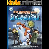 Halloween with Snowman Paul (bedtime story, children's picture book, preschool, kids, kindergarten, ages 3 5): A Rhyming…