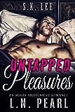 Untapped Pleasures: Alpha Billionaire Romance (Married to the Billionaire Book 1)