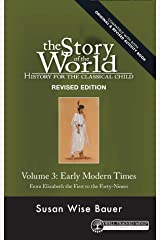 Story of the World, Vol. 3 Revised Edition: History for the Classical Child: Early Modern Times (Story of the World) Kindle Edition