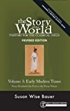 Story of the World, Vol. 3 Revised Edition: History for the Classical Child: Early Modern Times (Story of the World)