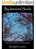 By Immortal Souls: The Story of Hades and Persephone