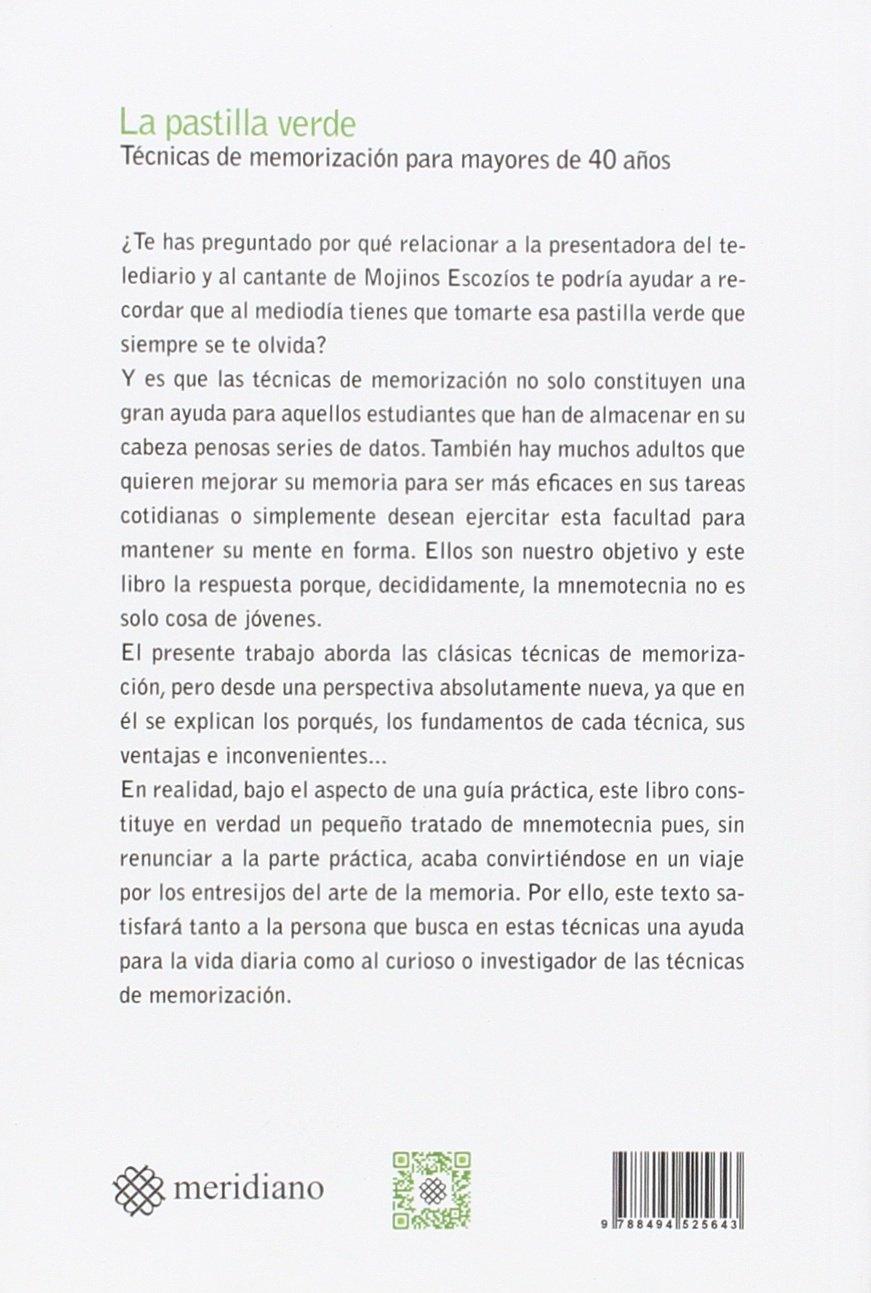La pastilla verde. Técnicas de memorización para mayores de 40 años: Amazon.es: Luis Sebastián Pascual: Libros