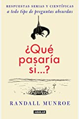 ¿Qué pasaría si?? / What If?: Serious Scientific Answers to Absurd Hypothetical Questions (Spanish Edition) Paperback