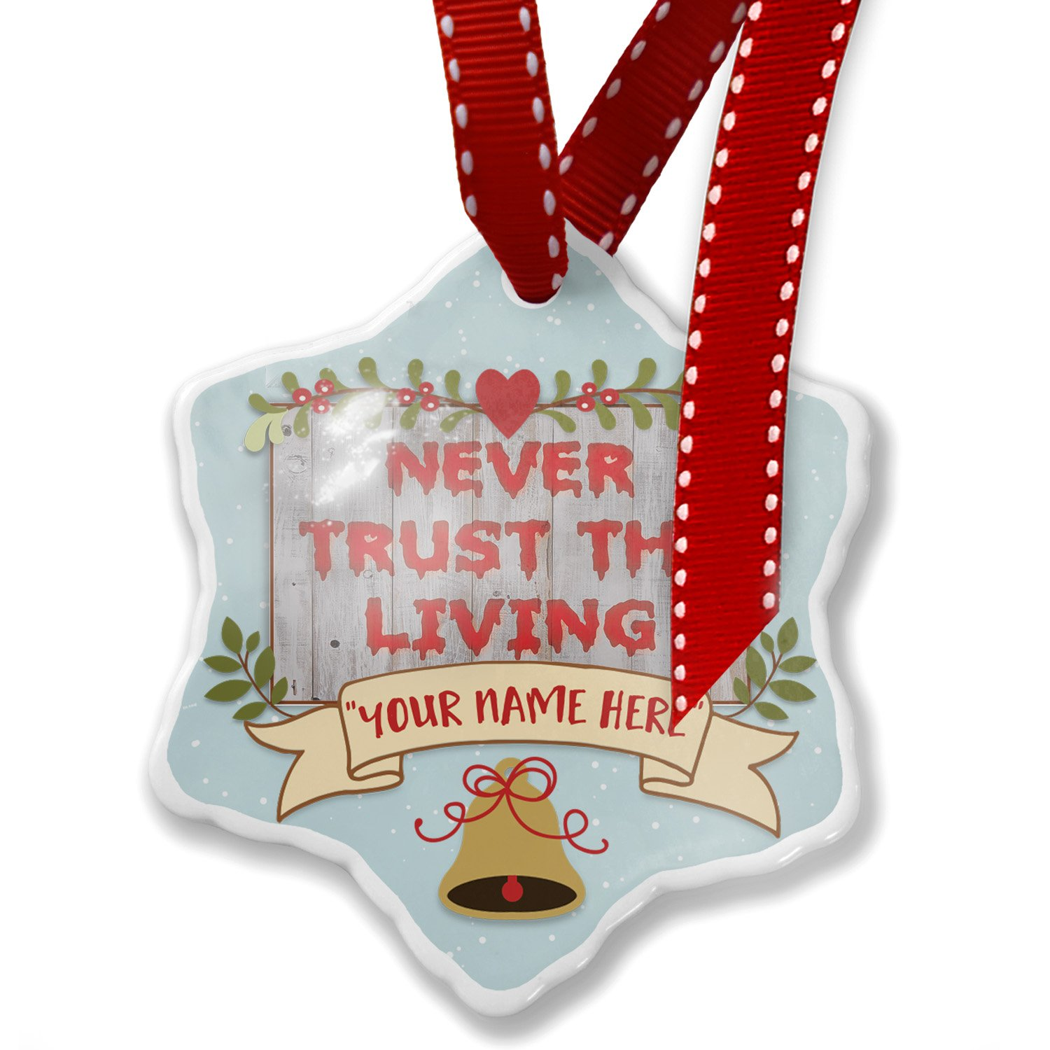 Add Your Own Custom Name, Never Trust the Living Halloween Bloody Wall Christmas Ornament NEONBLOND