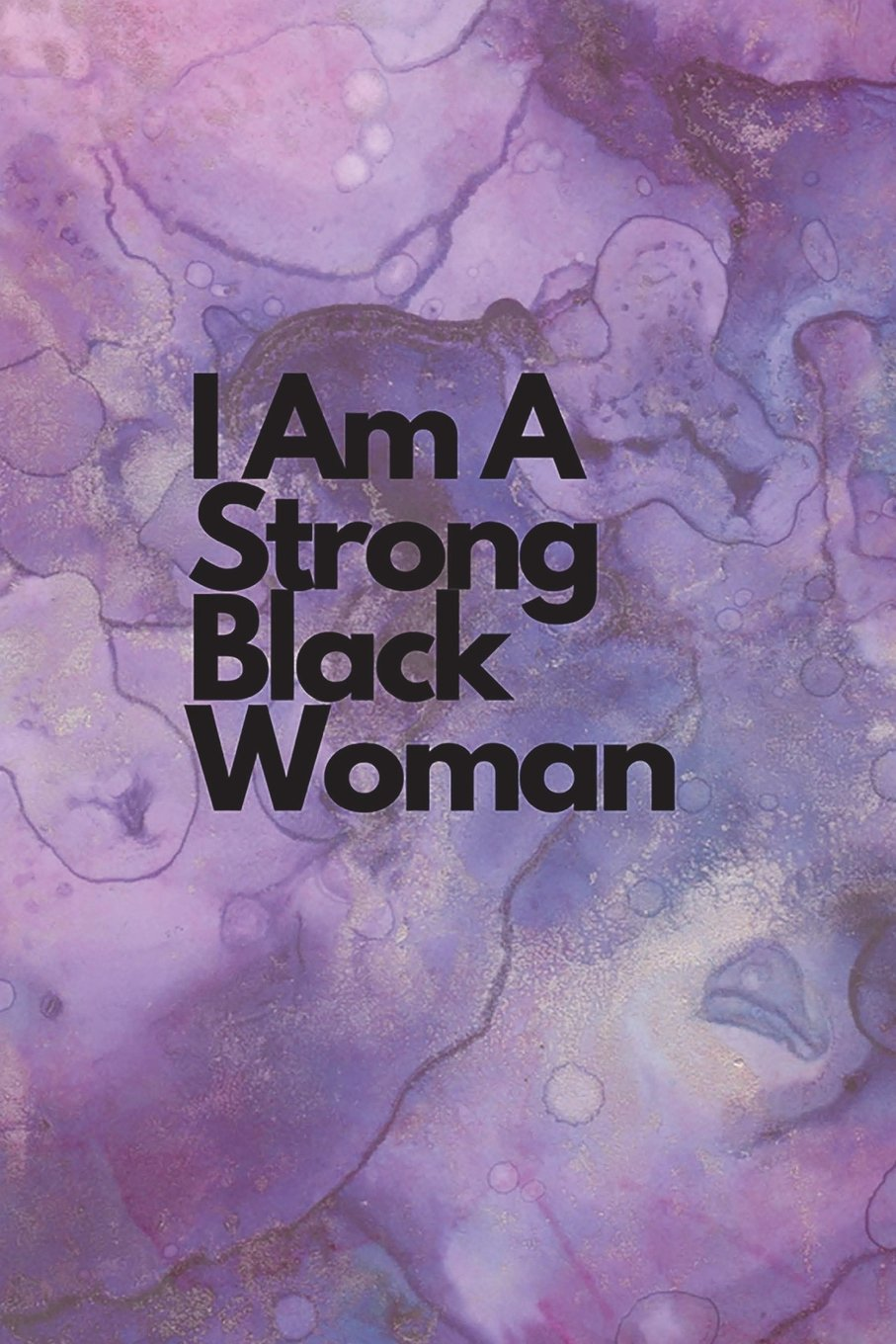 I Am A Strong Black Woman: Journals For African American ...