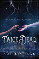 Twice Dead (The Necromancer's Song)