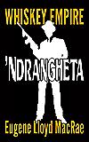 'Ndrangheta (Whiskey Empire Book 3)