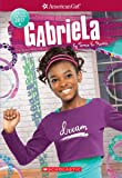 Gabriela (American Girl: Girl of the Year 2017, Book 1)